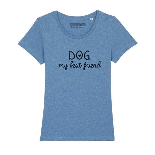 Dames T-shirt Dog 'My best friend'