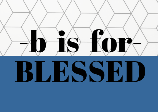 b is for Blessed // A6 Postcard