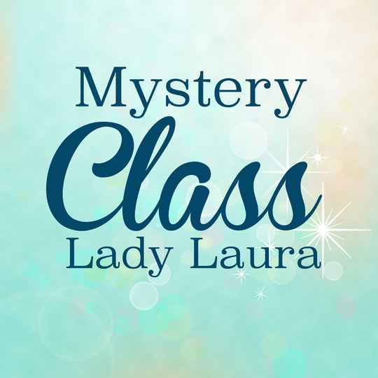 Lady Laura (Mystery Class)