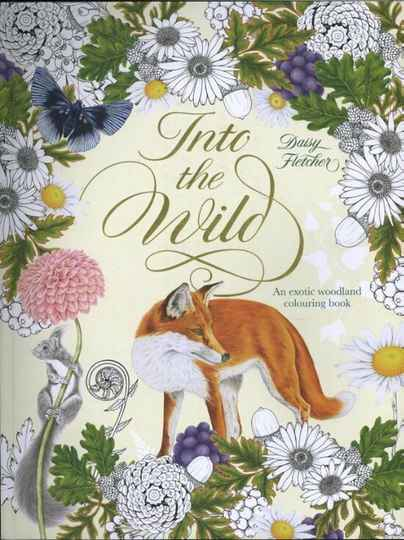 Into the Wild An Exotic Woodland Colouring Book