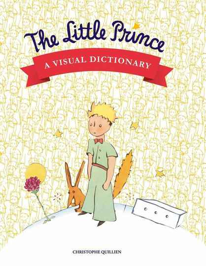 The Little Prince: A Visual Dictionary - Hardcover