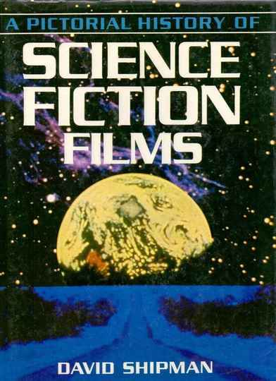 A Pictorial History of Science Fiction - David Shipman