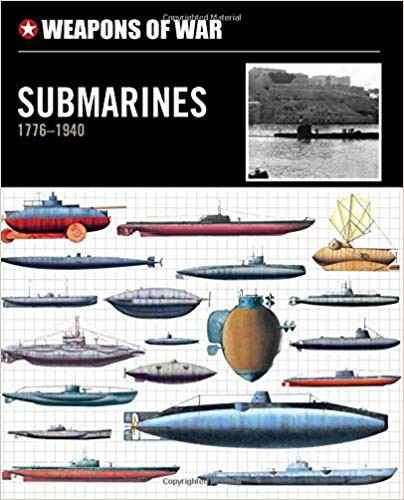 Weapons of War Submarines 1776-1940 - Chris Chant