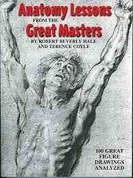 Anatomy Lessons from the great Masters - Robert Beverly Hale