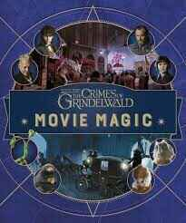 Fantastic beasts: The crimes of Grindelwald Movie Magic