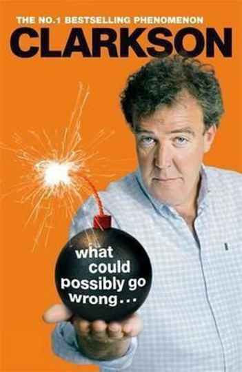 What could possibly go wrong... - Jeremy Clarkson