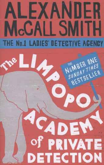 The Limpopo academy of private detection - McCall Smith Alexander