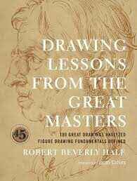 Drawing Lessons from the great Masters - Robert Beverly Hale