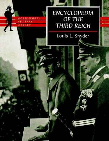 Encyclopedia of the Third Reich - Louis L. Snyder