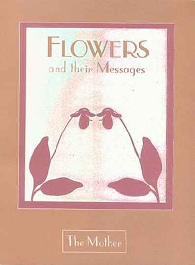 Flowers and their Messages - The Mother