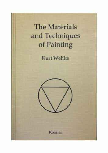 The Materials and Techniques of Painting - Kurt Wehlte