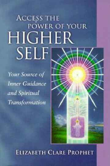Access the power of your Higher self - Elizabeth Clare Prophet