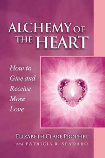 Alchemy of the heart - Elizabeth Clare Prophe