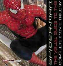 Spider-man the visual guide to the complete movie trilogy - Alastair Dougall