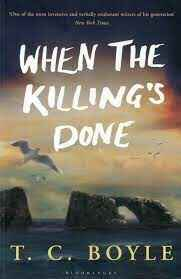 When the killing's done - T.C. Boyle
