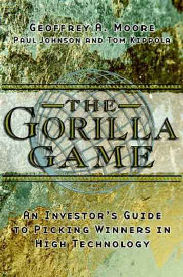 The Gorilla Game - Geoffrey A. Moore
