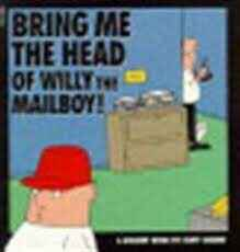 5. Bring me the head of Willy the mailboy! - Dilbert