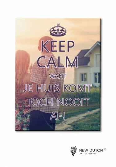 Tegel Keep Calm Want je huis...