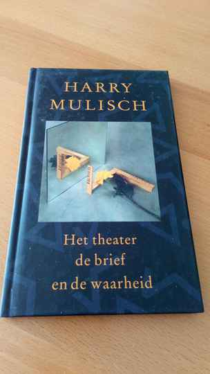 Harry Mulisch - Het theater de brief en de waarheid