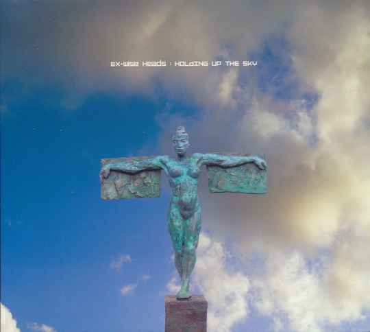 79515 // EX-WISE HEADS - HOLDING UP THE SKY (CD)