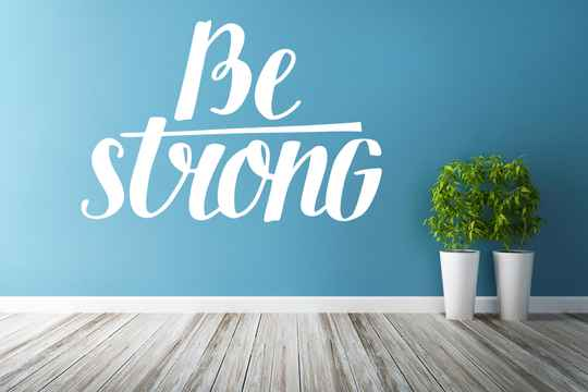 Muursticker 191114 - Be strong