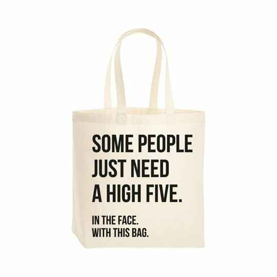 Beezonder tas 'some people just need a high five in the face with this bag'