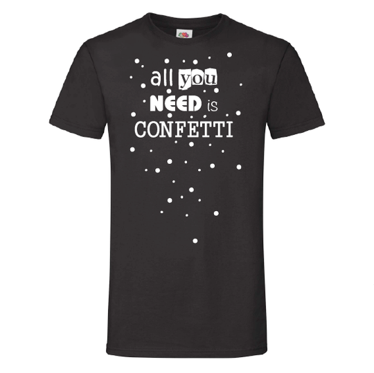 Positivitees | All you need is confetti