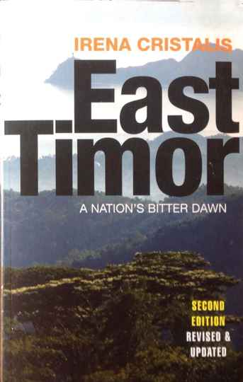 East Timor / A Nation's Bitter Dawn - Irena Cristalis