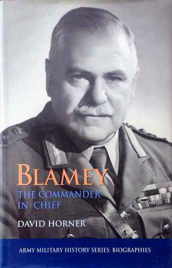 Blamey the commander in chief - David Horner