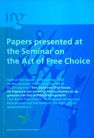 Papers presented at the seminar on the act of free choice - P.J. Drooglever