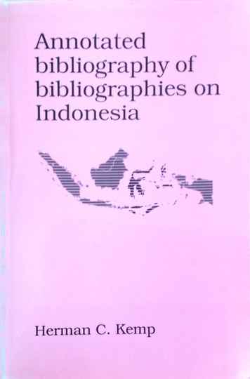 Annotated bibliography bibliographies on indonesia - Herman C. Kemp