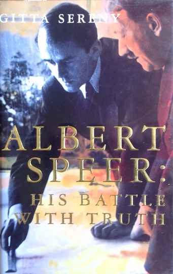 Gitta Sereny - Albert Speer his battle with truth