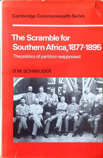The Scramble for Southern Africa, 1877-1895 - D.M. Schreuder