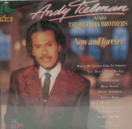 Andy Tielman and the Tielman Brothers - Now and forever