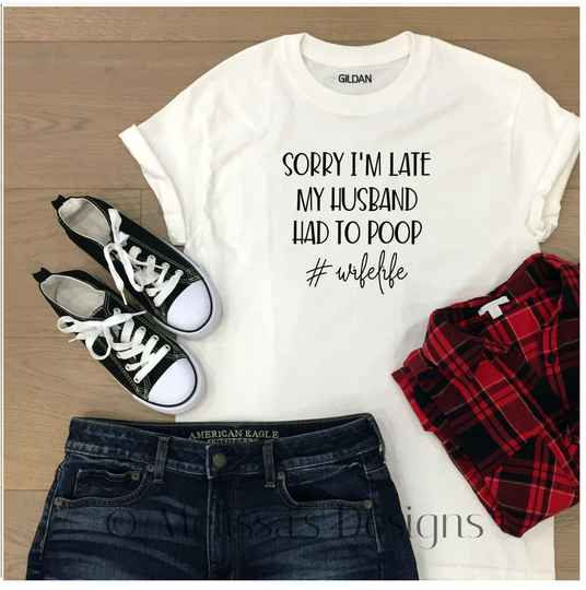 Dames t shirt Sorry im late