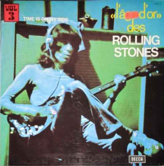 Rolling Stones, the – «L'âge D'or» Des Rolling Stones - Vol 3 - Time Is On My Side