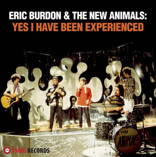 Burdon, Eric & The New Animals – Yes I Have Been Experienced
