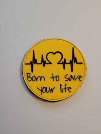 PVC patch 'Born to save your life'