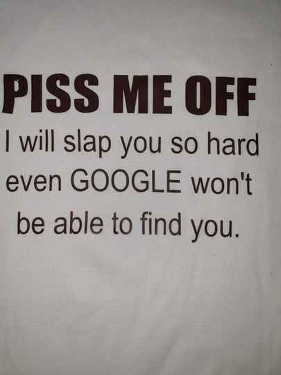 Piss me Off and Google can't find you