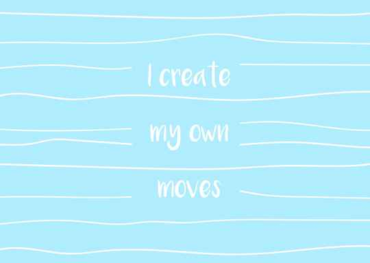 I create my own moves - Postcard - Ansichtkaart - A012
