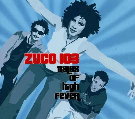 Zuco 103 | CD Tales of High Fever