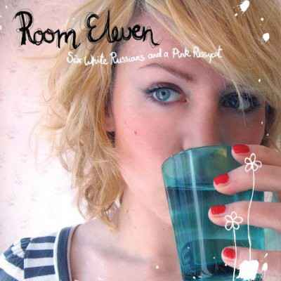 Room Eleven | CD Six White Russians and a Pink Pussycat