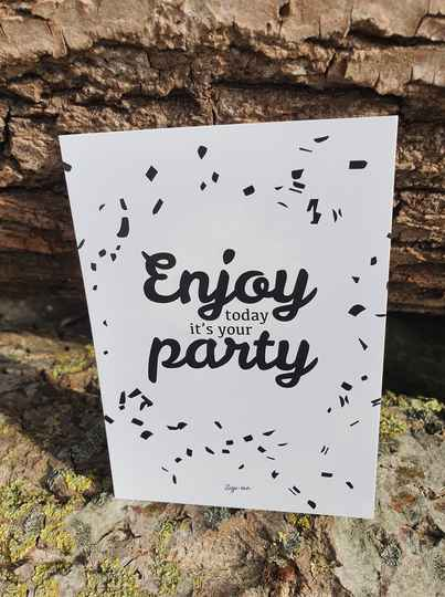 Enjoy today it's your party