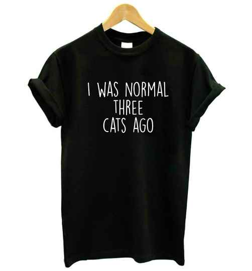 TSHIRT I WAS NORMAL 3 CATS AGO