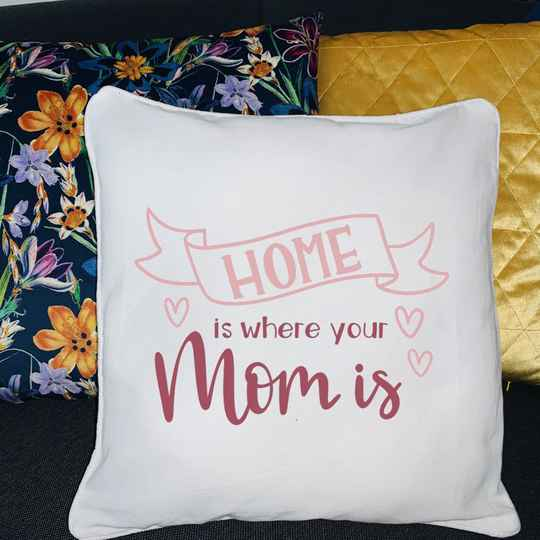 Kussen - Home is where your mom is