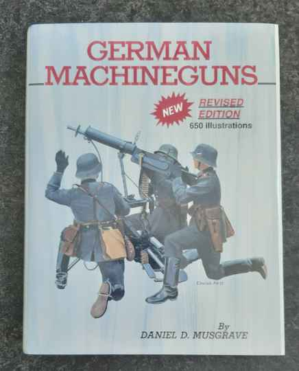 German Machineguns  By Daniel D. Musgrave