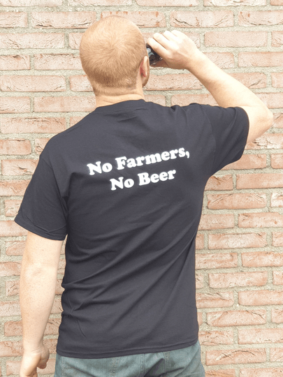 T-Shirt - No Farmers, No Beer