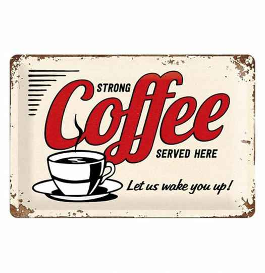 Strong Coffee Served Here Metalen Bord