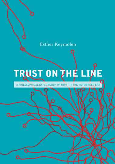 Trust on the line, A philosophical exploration of trust in the networked era