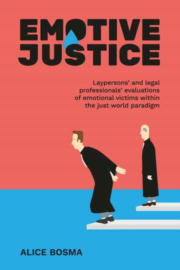 Emotive Justice; Laypersons and legal professionals evaluations of emotional victims within the just world paradigm